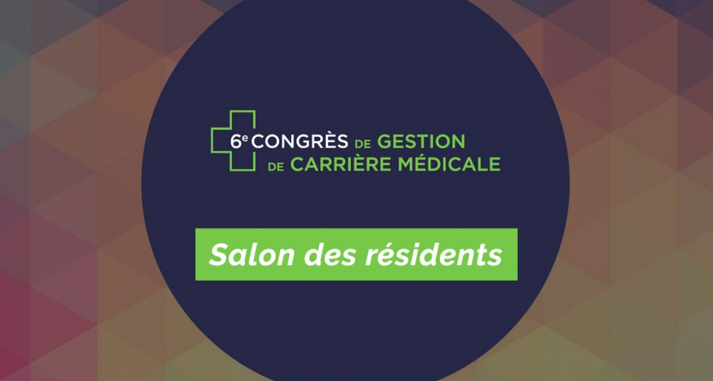 """Salon des résidents"" and Medical Career Management Congress (August 4, 2017)"